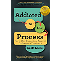 Addicted to the Process: How to Close Transactional Sales with Confidence and Consistency (English Edition)