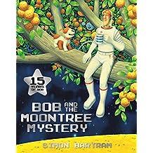 Bob and the Moon Tree Mystery (Bartram, Simon Series)