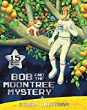BOB AND THE MOONTREE MYSTERY PB
