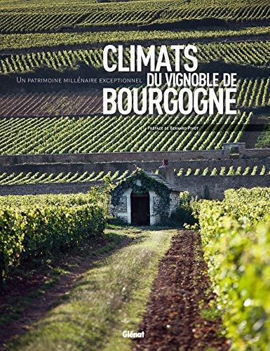 Climats du vignoble de Bourgogne par Collectif