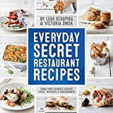 Everyday Secret Restaurant Recipes: From Your Favorite Kosher Cafes, Takeouts & Restaurants by Leah Schapira (2015-11-10)