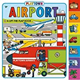 Playtown: Airport: A Lift-The-Flap Book by Roger Priddy (2016-06-21)