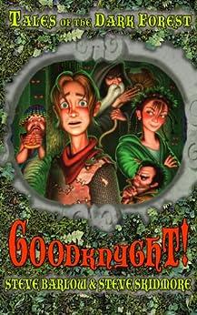 Goodknyght! (Tales of the Dark Forest Book 1) by [Barlow, Steve, Skidmore, Steve]