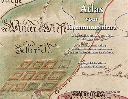 Atlas vom Kommunionharz in historischen Abrissen von 1680 und aktuellen Forstkarten
