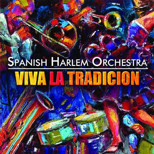 La Fiesta Empezo - Spanish Harlem Orchestra