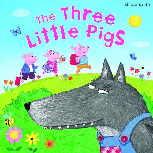 My Fairytale Time The Three Little Pigs (Fairy Tales) by Miles Kelly (1-Jun-2014) Paperback