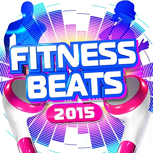 Fitness Beats 2015 [Explicit]