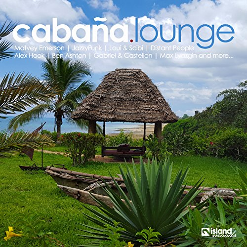Cabaña Lounge (Deep Chilled Holiday Moods)