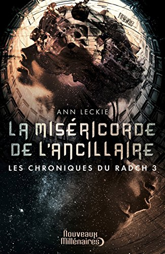 Les chroniques du Radch, Tome 3 : La miséricorde de l'ancillaire - Ann Leckie