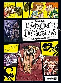 L'atelier détectives, tome 1 : Les mystères de la nuit par Sandrine Goalec