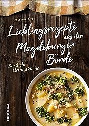 Lieblingsrezepte aus der Magdeburger Börde. Vom Wrukentopf bis zur Steckrübenpizza - die leckersten Rezepte, modern interpretiert und einfach erklärt. ... in die Region. (Aus der heimischen Küche)