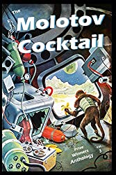 The Molotov Cocktail: Prize Winners Anthology Vol. 3