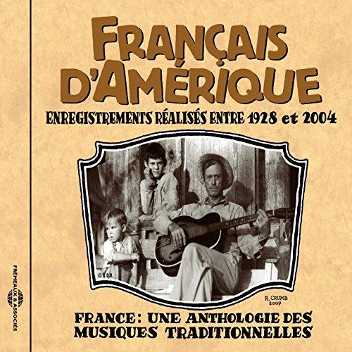 Français d'Amérique 1928-2004 (Anthologie des musiques traditionnelles)