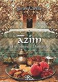 Azim: El Tributo De Damasco