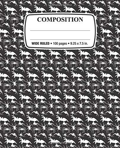 Composition Notebook: Creepy Crawlies: Wide Ruled • 100 Pages • 9.25 x 7.5 in. for School Office Home Student Teacher Use