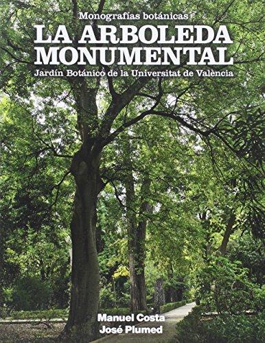 Arboleda monumental,La (Monografías botánicas) por José Plumed