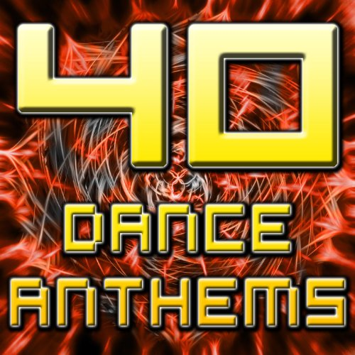 40 Dance Anthems (The Best of ...