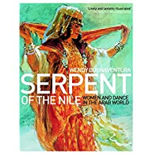 Serpent of the Nile: Women and Dance in the Arab World by Wendy Buonaventura (21-Jun-2010) Paperback