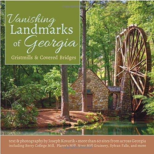 Vanishing Landmarks of Georgia: Gristmills & Covered Bridges by Joseph Kovarik (2016-10-04)