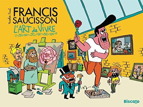 Francis saucisson (2) : Francis Saucisson et l'art de vivre