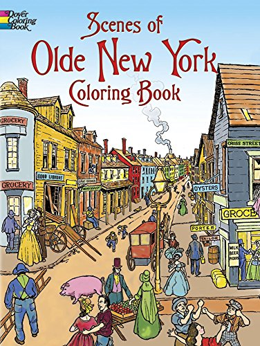 Scenes of Olde New York Coloring Book (Dover History Coloring Book)
