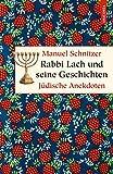Rabbi Lach und seine Geschichten. Jüdische Anekdoten (Geschenkbuch Weisheit) - Manuel Schnitzer