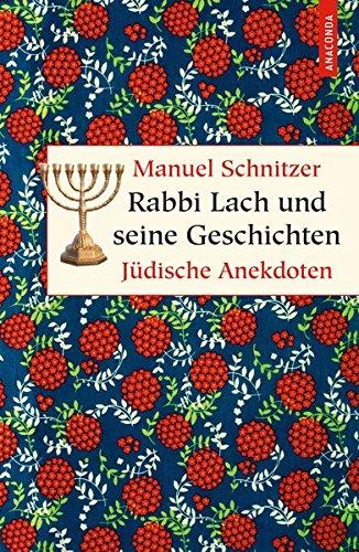Rabbi Lach und seine Geschichten. Jüdische Anekdoten (Geschenkbuch Weisheit)