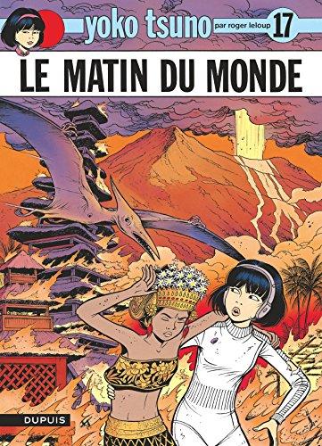 Yoko Tsuno, tome 17 : Le matin du monde par Roger Leloup