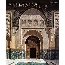 Marrakech : Splendeurs saadiennes 1550-1650