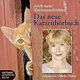 Das neue Katzenhörbuch: Noch mehr Katzengeschichten