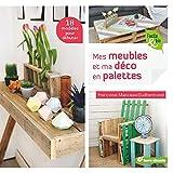 Meubles Best Deals - Mes meubles et ma déco en palettes (Facile & bio)