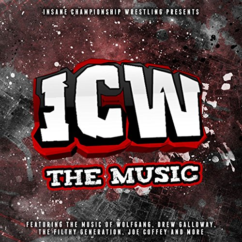 ICW: The Music [Explicit]