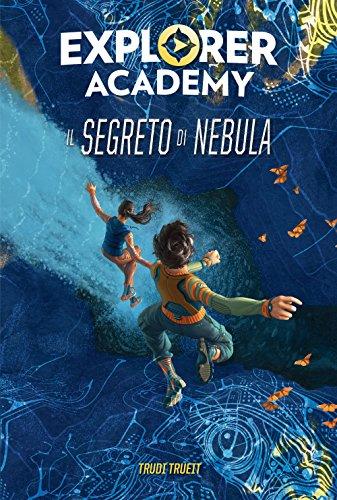 Il segreto di Nebula. Explorer Academy: 1