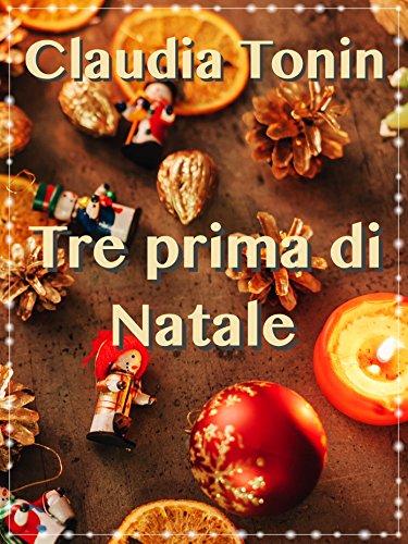 Immagini Prima Di Natale.Tre Prima Di Natale
