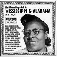 Field Recordings Vol. 4: Mississippi & Alabama (1934-1942)