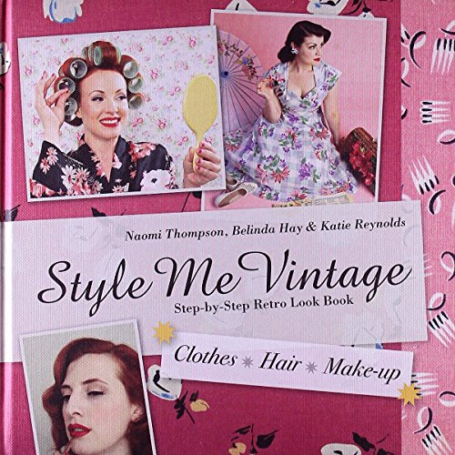 Style Me Vintage Look Book Step-by-Step Retro Look Book by Naomi Thompson (Illustrated, 16 Aug 2012) Hardcover