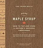 CROWN MAPLE GUIDE TO MAPLE SYRUP