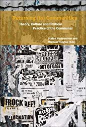 Returning (to) Communities: Theory, Culture and Political Practice of the Communal (Critical Studies Series) by Stefan Herbrechter (2006-01-01)