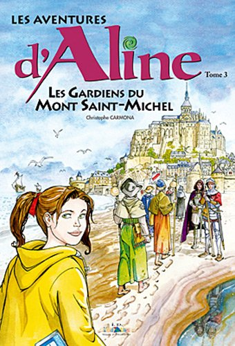 Les aventures d'Aline, Tome 3 : Les gardiens du mont Saint-Michel
