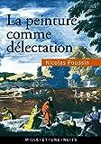 La peinture comme délectation - Choix de lettres (La Petite Collection) (French Edition)