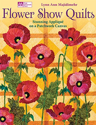 Flower Show Quilts: Stunning Applique on a