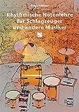 Rhythmische Notenlehre für Schlagzeuger und andere Musiker: Übungsbuch mit CD