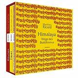 Himalaya - Wege des Buddhismus: Bhutan - Tibet - Meditationen - Matthieu Ricard