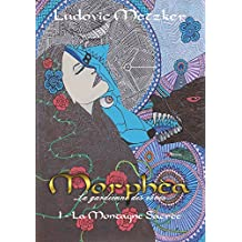 Morphèa, la gardienne des rêves: 1 - La Montagne Sacrée