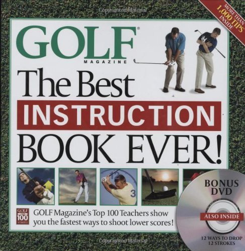 The Best Instruction Book Ever! Golf Magazine's Top 100 Teachers Show You the Fastest Ways to Shoot Lower Scores! (Book + DVD) by Editors of Golf Magazine (2007) Hardcover