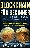 Blockchain für Beginner: Schritt für Schritt die Technologie hinter Bitcoin verstehen lernen - Das umfangreiche Anfänger Buch über Blockchain, Coin Kryptographie, ... und Kryptowährungen (German Edition)