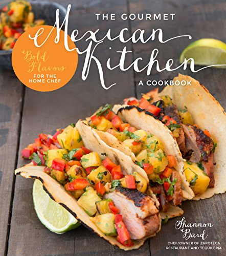 The Gourmet Mexican Kitchen - A Cookbook Cover Image