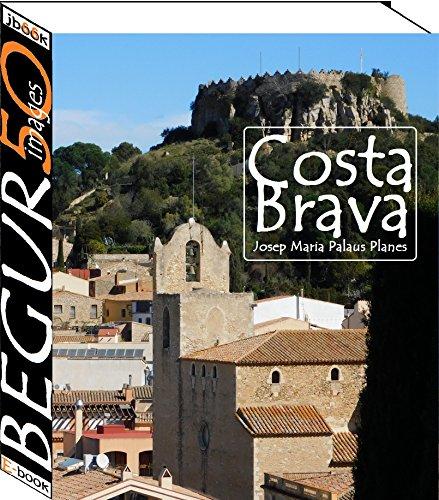 Costa Brava: Begur (50 images) par JOSEP MARIA PALAUS PLANES