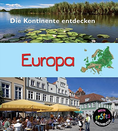 Europa: Mein erstes sachbuch (Die Kontinente entdecken)