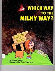 Which Way to the Milky Way? (Question of Science Book) by Sidney Rosen (1992-10-03)